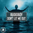 Audioboy - Don 039 t Let Me Out Radio Edit