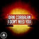 Dani Corbalan - I Don 039 t Need You Radio Edit