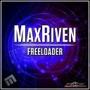 MaxRiven - Freeloader Original Mix