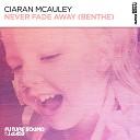 Ciaran McAuley - Never Fade Away Benthe Extended Mix
