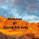 Patrick PJK Kelly - Munchies