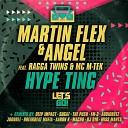 Martin Flex Angel feat Ragga Twins MC M Tek - Hype Ting Suga7 Remix