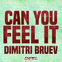 Dimitri Bruev - Can You Feel It Radio Edit