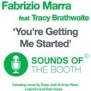 Fabrizio Marra Ft Tracy Brathwaite - You re Getting Me Started Rob Hayes Dub