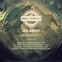 Juloboy - Open Up Your Heart Original Mix