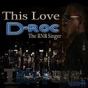 D Roc the RNB Singer - Always on My Mind