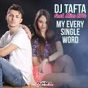 DJ Tafta Ft Miss Effe - My Every Single Word Stephan F Remix Edit