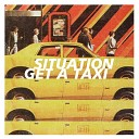 Situation - Get A Taxi Alkalino Dub