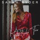 Sarah Ryder - I Don t Wanna Know