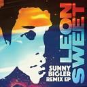 Leon Sweet - Sunny Bigler Original Mix