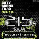 SAM - Thuglife Freestyle Original Mix