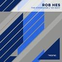 Rob Hes - The Kingmaker Original Mix