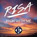 RISA - High With Me Original Mix