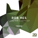 Rob Hes - Legend Original Mix