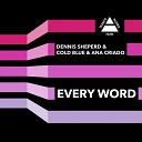 Dennis Sheperd Cold Blue with Ana Criado - Every Word Club Mix