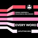 Dennis Sheperd Cold Blue with Ana Criado - Every Word Uplifting Mix