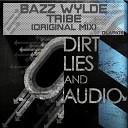 Bazz Wylde - Tribe Original Mix