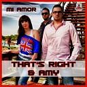 That 039 s Right feat AmY - Mi Amor Radio Edit