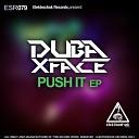 Dubaxface - Push It Original Mix