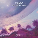 X Rage - Feel The Autumn Original Mix