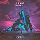 X Rage - Absurdity Original Mix