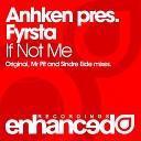 Anhken pres Fyrsta - If Not Me Sindre Eide Remix