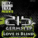 Germstep - Love Is Blind Original Mix