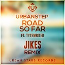 Urbanstep feat TyteWriter - Road So Far JIKES Remix