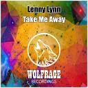 Lenny Lynn - Take Me Away Original Mix