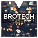 Brotech - Push It Original Mix