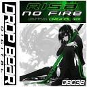 Risa - No Fire Original Mix