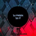DJ Piksen - Do It Original Mix