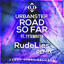 Urbanstep feat TyteWriter - Road So Far RudeLies Remix