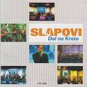 SLAPOVI - Ljubim te