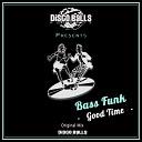 Bass Funk - Good Time Original Mix
