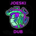 Joeski - Dub Original Mix
