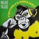 King Kong - Walkie Talkie