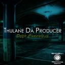 Thulane Da Producer - Deth Original Mix
