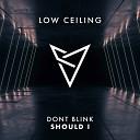 DONT BLINK - SHOULD I Original Mix
