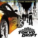 The Fast and the Furious: Tokyo Drift [SOUNDTRACK]