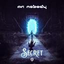 Mr Nobody - Secret Original Mix