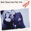 Egma - Never Loose Your Love
