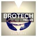 Brotech - Tell Me Original Mix