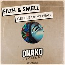 Filth Smell - Get Out Of My Head Original Mix