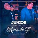 Junior feat Mattos Nascimento - Mais de Ti Ao Vivo