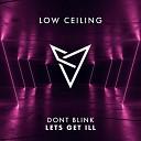 DONT BLINK - LETS GET ILL Original Mix
