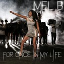 Melanie B - For Once In My Life
