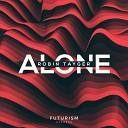 Robin Tayger - Alone Radio Edit