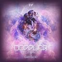 Doppler feat DJ Amxxl - Ear God Original Mix