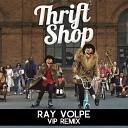 Macklemore & Ryan Lewis - Thrift Shop (Ray Volpe VIP Remix)
